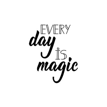 Every day is magic. Lettering. Ink illustration. Modern brush calligraphy. Isolated on white background  イラスト・ベクター素材