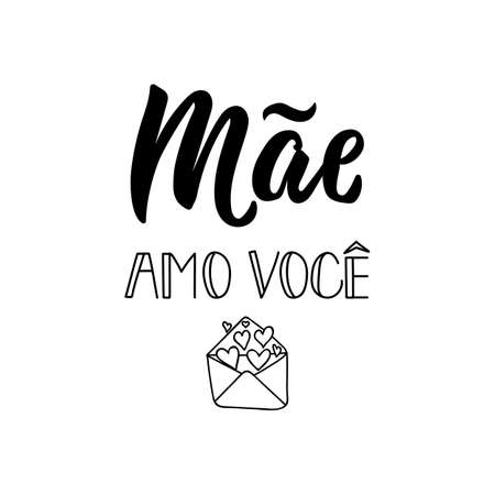 Mae amo voce. Lettering. Translation from Portuguese - Love you Mom. Modern vector brush calligraphy. Ink illustration Ilustração