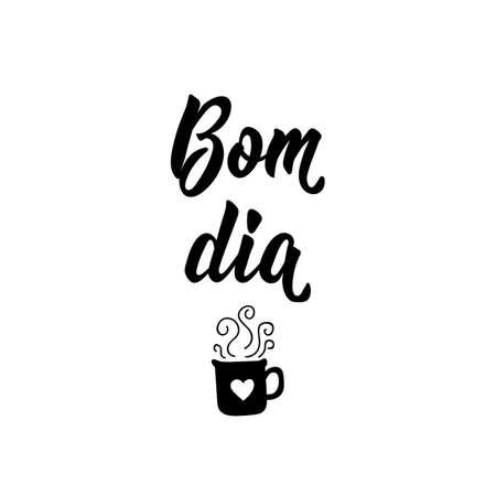 Bom dia. Lettering. Translation from Portuguese - Good Morning. Modern vector brush calligraphy. Ink illustration