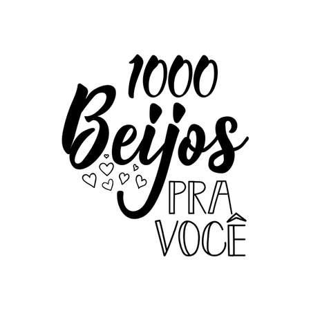 1000 beijos para voce. Lettering. Translation from Portuguese - 1000 kisses for you. Modern vector brush calligraphy. Ink illustration