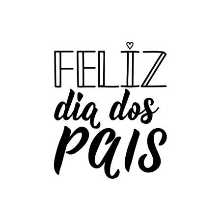 Feliz dia dos pais. Lettering. Translation from Portuguese - Happy fathers day. Modern vector brush calligraphy. Ink illustration