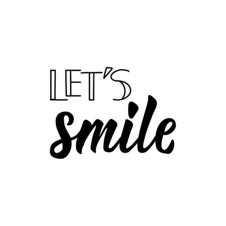 Lets Smile. Lettering. Ink illustration. Modern brush calligraphy. Isolated on white background  イラスト・ベクター素材