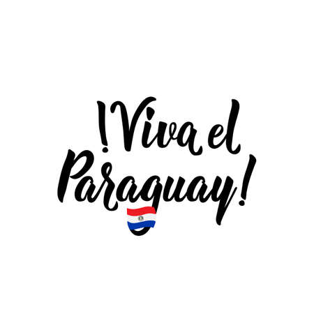 Viva el Paraguay. Lettering. Spanish translation: Viva Paraguay Happy Independence Day greeting card. Hand drawn vector illustration. element for flyers, banner and posters Modern calligraphy.