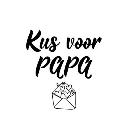 Dutch text: Kiss for dad. Fathers Day. Lettering. vector. element for flyers, banner and posters Modern calligraphy. Kus voor papa