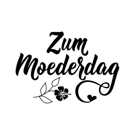 Dutch text: Happy Mothers day. Lettering. vector illustration. element for flyers, banner and posters Modern calligraphy. Zum Moederdag