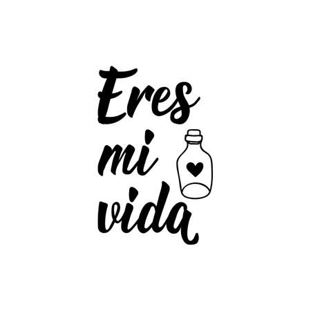 Eres mi vida. Lettering. Translation from Spanish - You are my life. Modern vector brush calligraphy. Ink illustration
