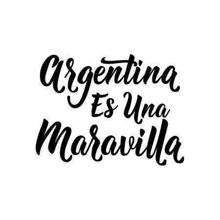 Argentina es una Maravilla. text in spanish: Argentina is a wonder. Lettering. Vector illustration. Design concept independence day celebration, card