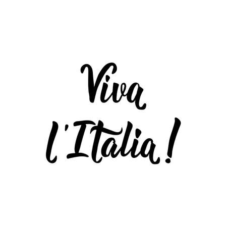 Viva l Italia. text in Italian: Long live Italy. Lettering. Vector illustration. Design concept independence day celebration, card
