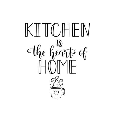 Kitchen is the heart of home. Lettering. Ink illustration. Modern brush calligraphy. Isolated on white background Illustration