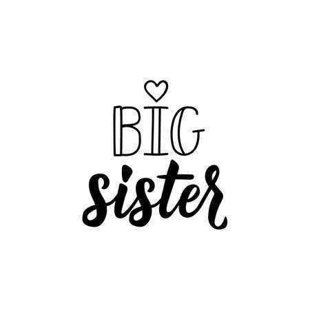 Big sister. Lettering. Ink illustration. Modern brush calligraphy Isolated on white background Ilustrace