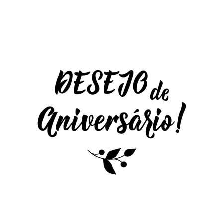 Desejo de aniversario. Lettering. Translation from Portuguese - Birthday wish. Modern vector brush calligraphy. Ink illustration