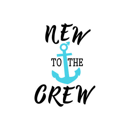 New to the crew. Lettering. Ink illustration. Modern brush calligraphy. Isolated on white background