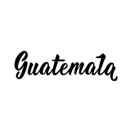 Guatemala. Lettering. Vector illustration. Perfect design for greeting cards, posters, T-shirts, banners print invitations