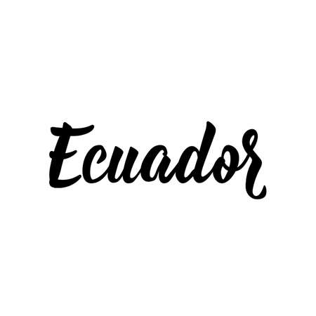 Ecuador. Lettering. Vector illustration. Perfect design for greeting cards, posters, T-shirts, banners print invitations