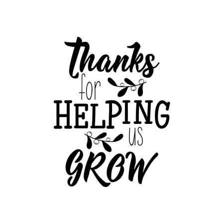 Grazie per averci aiutato a crescere. Lettere. Illustrazione vettoriale. Design perfetto per biglietti di auguri, poster, magliette, inviti con stampa di banner. Vettoriali