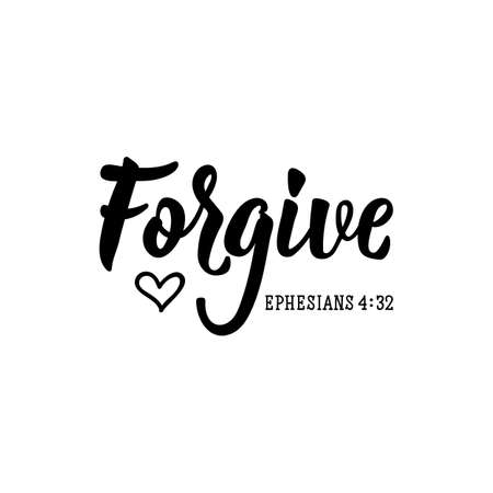 Forgive. Religious quote. Bible. Lettering. Vector illustration. Perfect design for greeting cards, posters, T-shirts banners print invitations