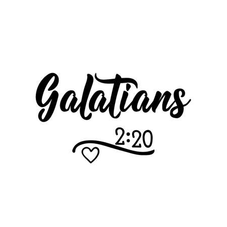 Galatians. 2.20 Religious quote. Bible. Lettering. Vector illustration. Perfect design for greeting cards, posters T-shirts banners print invitations