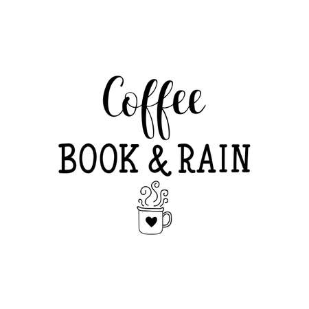 Coffee book and rain. Lettering. Vector illustration. Perfect design for greeting cards, posters, T-shirts, banners print invitations. Stock Illustratie