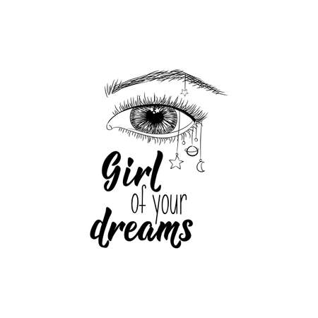 Girl of your dreams. Lettering. Vector illustration. Perfect design for greeting cards, posters, T-shirts, banners print invitations
