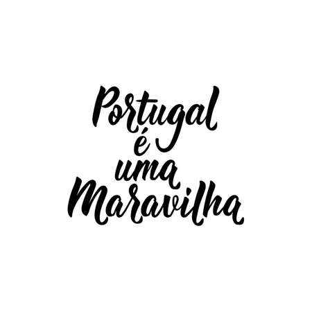 Portugal e uma Maravilha. Brazilian Lettering. Translation from Portuguese: Portugal is a wonder. Modern vector brush calligraphy. Ink illustration Illusztráció