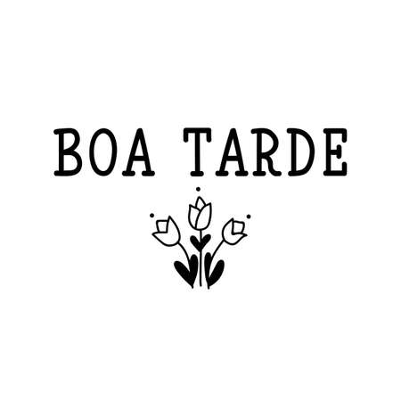 Boa tarde. Brazilian Lettering. Translation from Portuguese - Good Afternoon. Modern vector brush calligraphy. Ink illustration
