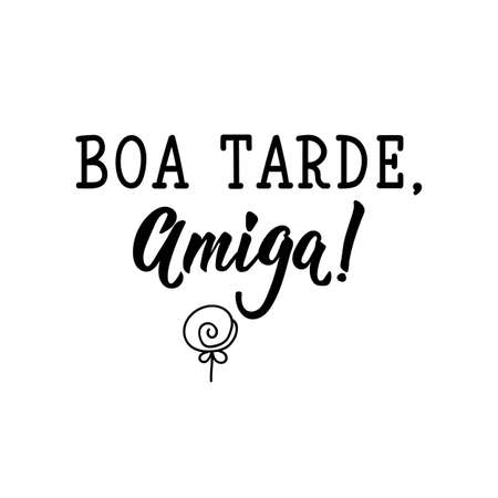 Good Afternoon, friend in Portuguese. Ink illustration with hand-drawn lettering. Boa tarde. Brazilian  イラスト・ベクター素材