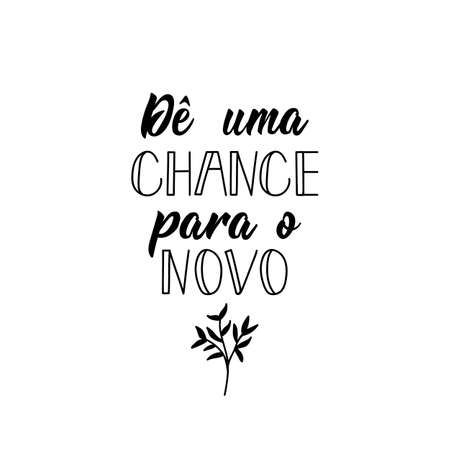 Brazilian Lettering. Translation from Portuguese - Give a chance to the new. Modern vector brush calligraphy. Ink illustration Stok Fotoğraf - 129988001