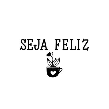Seja feliz. Brazilian Lettering. Translation from Portuguese - Be happy. Modern vector brush calligraphy. Ink illustration