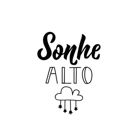 Sonhe alto. Brazilian Lettering. Translation from Portuguese - Dream big. Modern vector brush calligraphy. Ink illustration