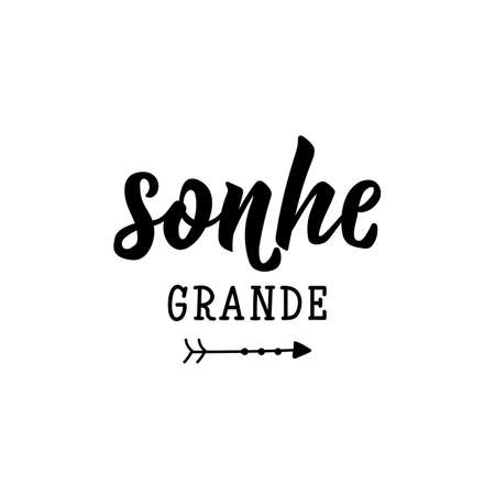 Sonhe grande. Brazilian Lettering. Translation from Portuguese - Dream big. Modern vector brush calligraphy. Ink illustration Çizim