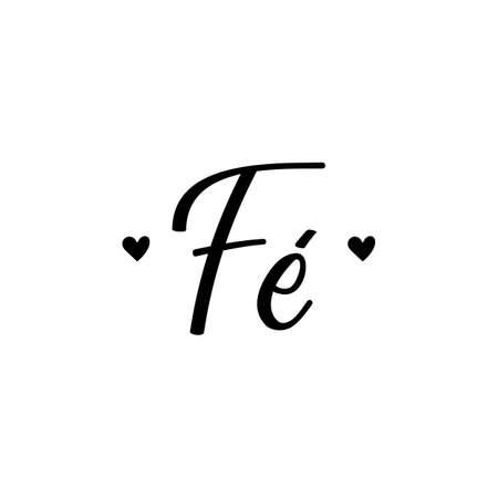Fe. Brazilian Lettering. Translation from Portuguese - Faith. Modern vector brush calligraphy. Ink illustration