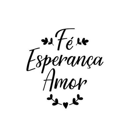 Fe esperanca amor. Brazilian Lettering. Translation from Portuguese - Faith, Hope and Love. Modern vector brush calligraphy. Ink illustration Stok Fotoğraf - 129992484