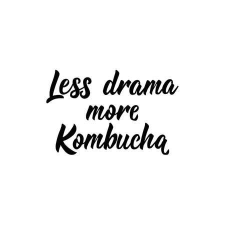 Less drama more Kombucha. Lettering. Vector illustration. Text sign design for   print, badge, packaging, label Kombucha healthy fermented probiotic tea