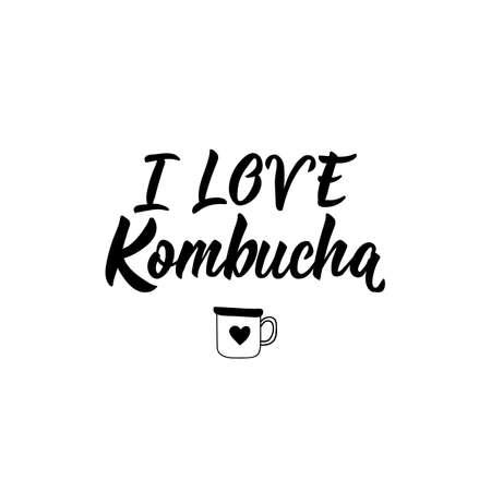 I Love Kombucha. Lettering. Vector illustration. Text sign design for   print, badge, packaging, label Kombucha healthy fermented probiotic tea Illusztráció