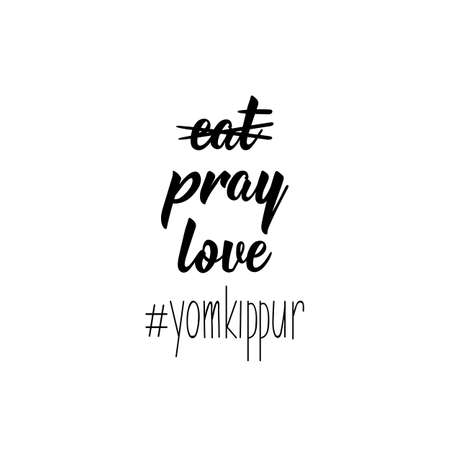 Hashtag Yom Kippur no eat, pray, love. Lettering. vector illustration. element for flyers, banner and posters. Jewish holiday