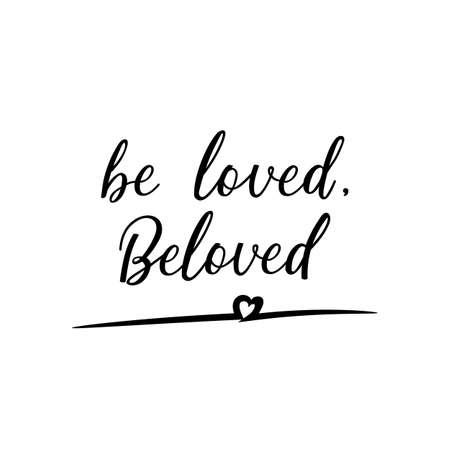 Be loved, beloved. Vector illustration. Lettering. Ink illustration.