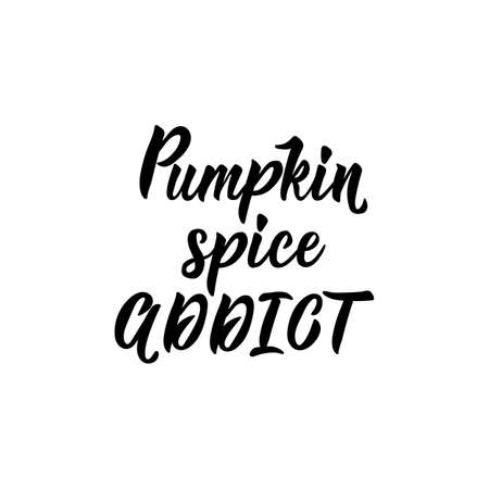 Pumpkin spice addict. Lettering. Vector illustration. Perfect design for greeting cards, posters, T-shirts, banners print invitations Standard-Bild - 132369838