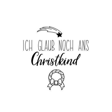 German text: I still believe in the Christ Child. Lettering. vector illustration. element for flyers, banner and posters Modern calligraphy. Standard-Bild - 132549879