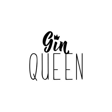 Gin queen. Vector illustration. Perfect design for greeting cards, posters T-shirts banners print invitations. Funny lettering. Standard-Bild - 132592309