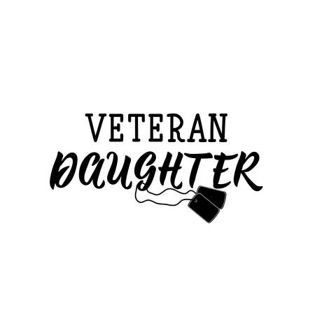 Veteran daughter. Lettering. Inspirational quotes. Can be used for prints bags, t-shirts, posters, cards Standard-Bild - 134261629