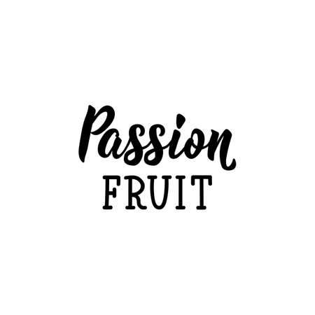 Passion fruit. Lettering. Inspirational quotes. Can be used for prints bags, t-shirts, posters, cards Standard-Bild - 133099133