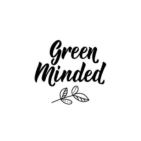Green Minded. Lettering. Inspirational quotes. Can be used for prints bags, t-shirts, posters, cards