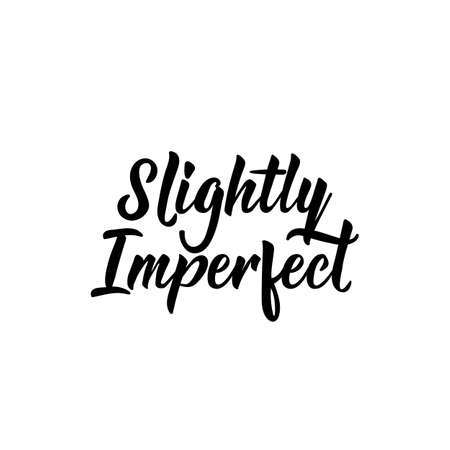 Slightly imperfect. Lettering. Inspirational quotes. Can be used for prints bags, t-shirts, posters, cards Standard-Bild - 133241125