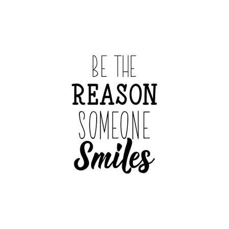 Be the reason someone smiles. Lettering. Inspirational quotes. Can be used for prints bags, t-shirts, posters and cards Standard-Bild - 134261656