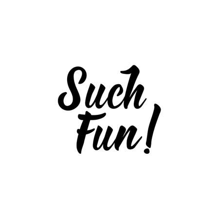 Such fun. Lettering. Inspirational and funny quotes. Can be used for prints bags, t-shirts, posters, cards. Standard-Bild - 134261903