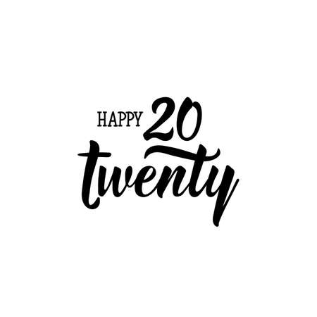 Happy twenty twenty. Holiday lettering. Ink illustration Modern brush calligraphy. Can be used for prints bags, t-shirts, posters, cards Illusztráció