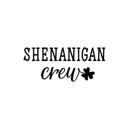 Shenanigans crew. Lettering. calligraphy vector illustration. St Patricks Day card Standard-Bild - 137235390