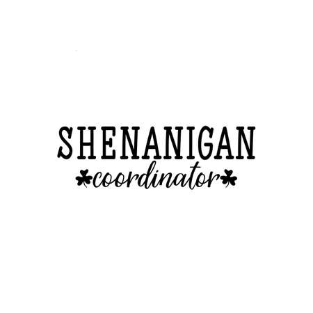Shenanigans coordinator. Lettering. calligraphy vector illustration. St Patricks Day card Standard-Bild - 137235391