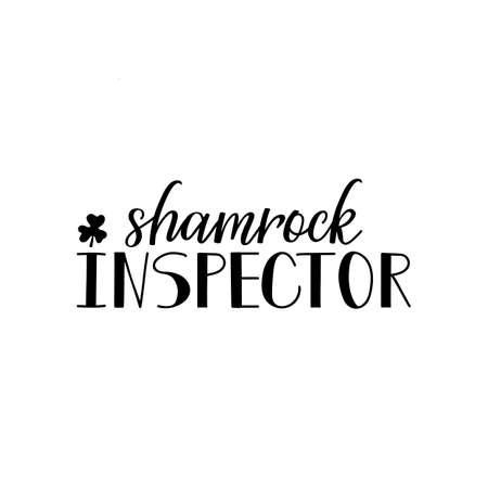 Shamrock inspector. Lettering. calligraphy vector illustration. St Patricks Day card Standard-Bild - 137235392