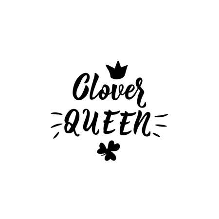 Clover queen. Lettering. calligraphy vector illustration. St Patricks Day card Standard-Bild - 137235403